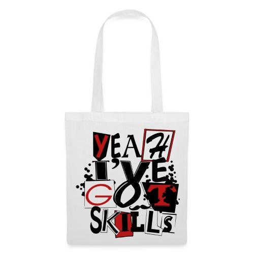Yeah I've got skills - Tote Bag
