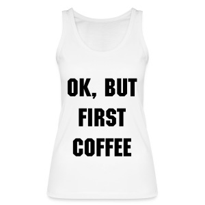 Coffee 'N Quotes - Women's shirt - Women's Organic Tank Top by Stanley & Stella
