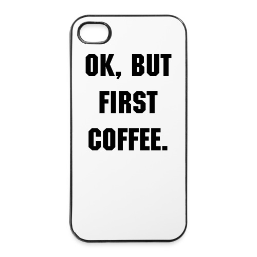 Ok, but first coffee - iPhone 4/4s Hard Case