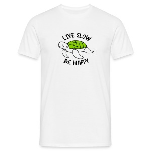 Live Slow - Be Happy T-shirts - Mannen T-shirt