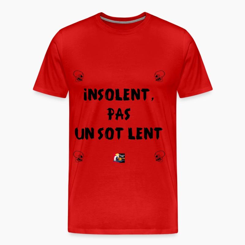tee shirt insolent pas un sot lent jeux de mots francois spreadshirt. Black Bedroom Furniture Sets. Home Design Ideas