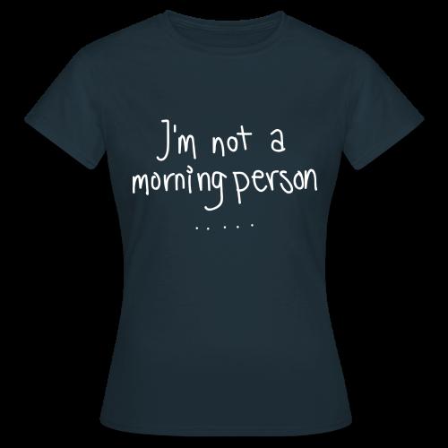 Morning Person - T-skjorte for kvinner