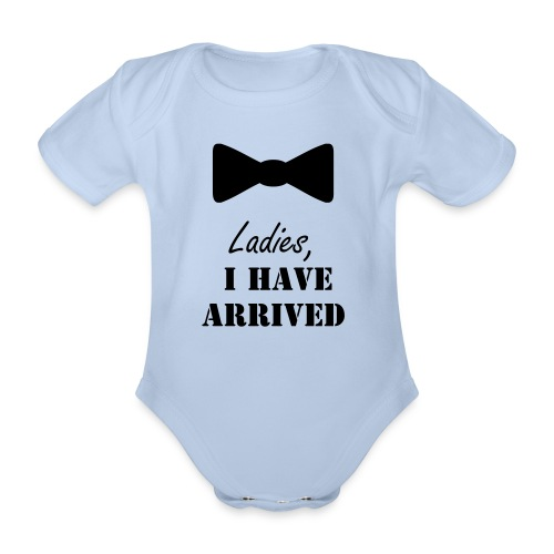 Baby Strampler: Ladies, I have arrived - Baby Bio-Kurzarm-Body