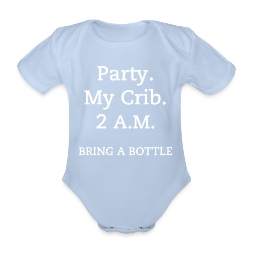 Baby Strampler: Party. My Crib. 2 AM. Bring a bottle. - Baby Bio-Kurzarm-Body