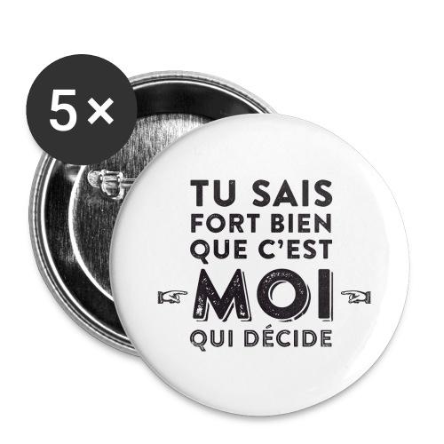 C'est moi qui décide ! - Lot de 5 grands badges (56 mm)