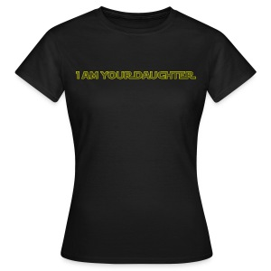I am (female) your daughter (yellow) - Women's T-Shirt