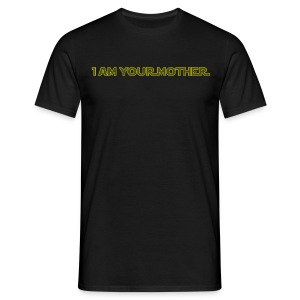 I am (male) your mother (yellow) - Men's T-Shirt