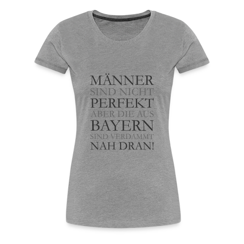 Männer aus Bayern T-Shirt (Damen Grau) - Frauen Premium T-Shirt