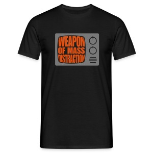 Weapon (male) mass distraction - Men's T-Shirt