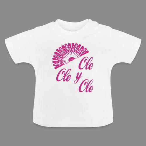 Ole,Ole y Ole - Camiseta bebé