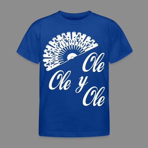 Ole,Ole y Ole - Camiseta niño