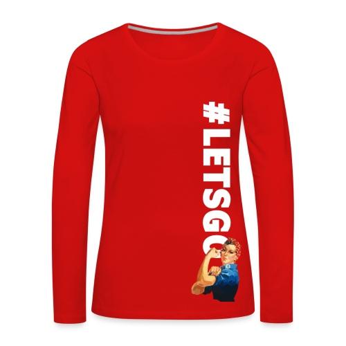 LETSGO! STARKE FRAU Langarm Shirt - Frauen Premium Langarmshirt