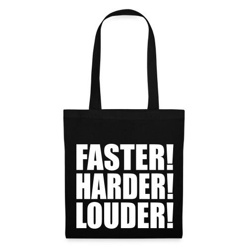 Faster, Harder Louder Tasche - Stoffbeutel