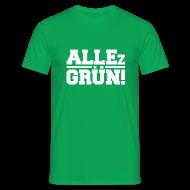 T-Shirts ~ Männer T-Shirt ~ ALLEz GRÜN! - Männer