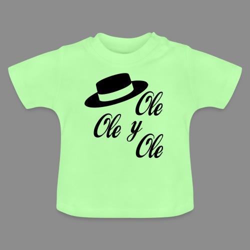 Ole,Ole y Ole (Infantil) - Camiseta bebé