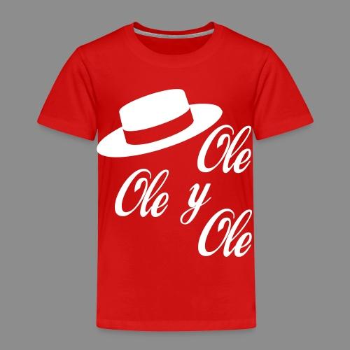Ole,Ole y Ole (Infantil) - Camiseta premium niño