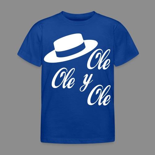 Ole,Ole y Ole (Infantil) - Camiseta niño