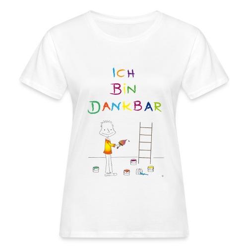 Der kleine Coach Ich bin dankbar   - für Frauen - Frauen Bio-T-Shirt