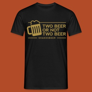 Camiseta Two beer or not two beer - Camiseta hombre