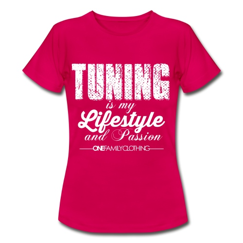 Tuning is my Lifestyle - Frauen T-Shirt