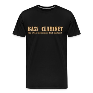Bass Clarinet The ONLY instrument that matters!  - Men's Premium T-Shirt
