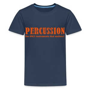 Percussion, The ONLY instruments that matters! Teenage - Teenage Premium T-Shirt
