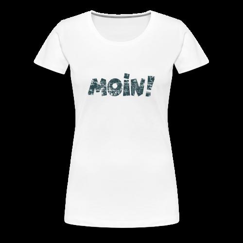 Moin! (Vintage Blau) S-3XL T-Shirt - Frauen Premium T-Shirt