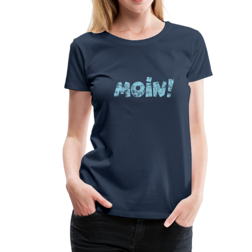 Moin! (Vintage Hellblau) S-3XL T-Shirt - Frauen Premium T-Shirt