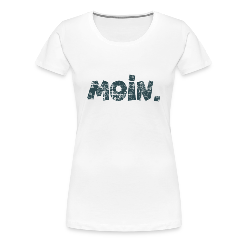 Moin. (Vintage Blau) S-3XL T-Shirt - Frauen Premium T-Shirt