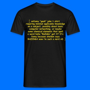 Unfunny geek jokes - Men's T-Shirt