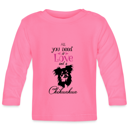 Kinder Longsleeve, all you need is Love and a...  Chihuahua - Baby Langarmshirt
