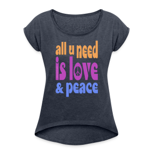 love and peace - Frauen T-Shirt mit gerollten Ärmeln