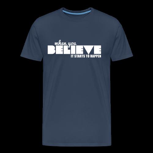 When You Believe - Men's Premium T-Shirt
