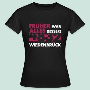4832 Wiedenbrück  Früher war alles besser - Frauen T-Shirt