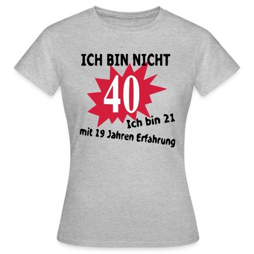 40 mit Erfahrung Shirt - Frauen T-Shirt