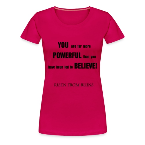 You Are Far More Powerful Ladies Pink T - Women's Premium T-Shirt