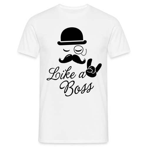 Like a boss Tshirt Herren - Männer T-Shirt