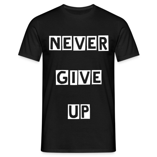 Never Give Up - Camiseta hombre