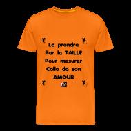 Tee shirts ~ Tee shirt Premium Homme ~ La PRENDRE PAR LA TAILLE pour mesurer celle de son AMOUR - Jeux de Mots Francois Ville