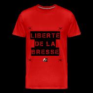 Tee shirts ~ Tee shirt Premium Homme ~ LIBERTÉ DE LA BRESSE - Jeux de Mots Francois Ville