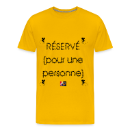 Tee shirts ~ Tee shirt Premium Homme ~ RÉSERVÉ (pour une personne) - Jeux de Mots Francois Ville