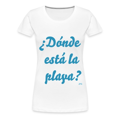 Where is the beach? - Women's Premium T-Shirt