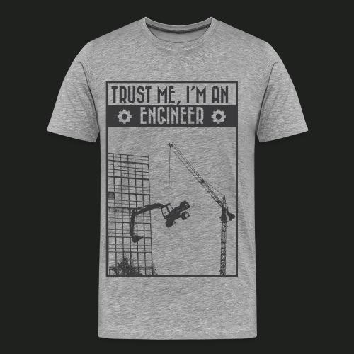 Trust me i'm an engineer T-Shirt - Männer Premium T-Shirt