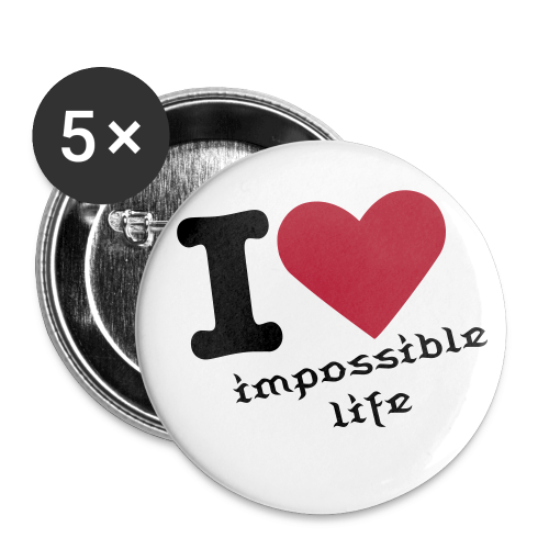 impossible life badge  - Badge petit 25 mm