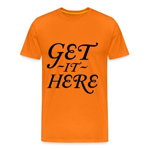 Get It Here! - Men's Premium T-Shirt