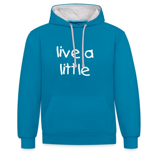 Live A Little Hoodie - Contrast Colour Hoodie
