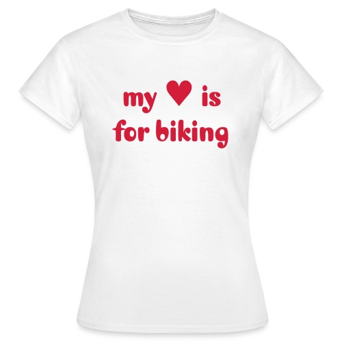 my heart is for biking - Frauen T-Shirt