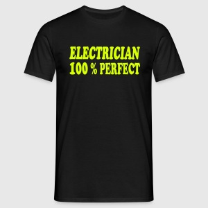 Electrician 100 % perfect T-shirts - T-shirt herr