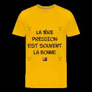 Tee shirts ~ Tee shirt Premium Homme ~ La 1ÈRE PRESSION est souvent la bonne - Jeux de Mots Francois Ville