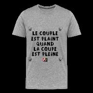 Tee shirts ~ Tee shirt Premium Homme ~ Le COUPLE est PLAINT quand La COUPE est PLEINE - Jeux de Mots Francois Ville
